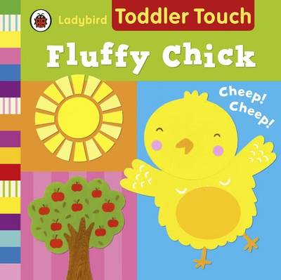 Ladybird Toddler Touch: Fluffy Chick (BOK)