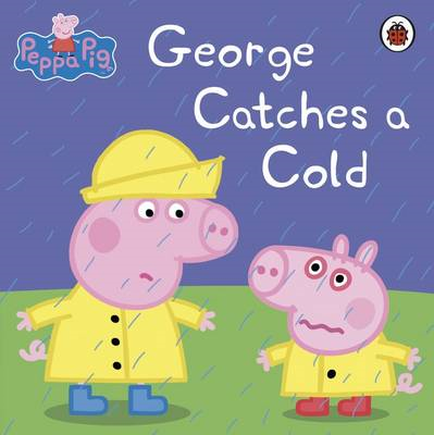 Peppa Pig: George Catches a Cold (BOK)