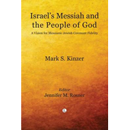 Israel's Messiah and the People of God: A Vision for Messianic Jewish Covenant Fidelity (BOK)