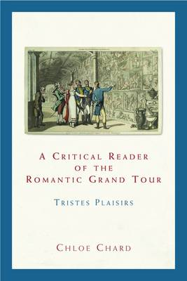 Critical Reader of the Romantic Grand Tour (BOK)