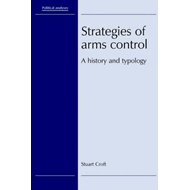 Strategies of Arms Control: A History and Typology (BOK)