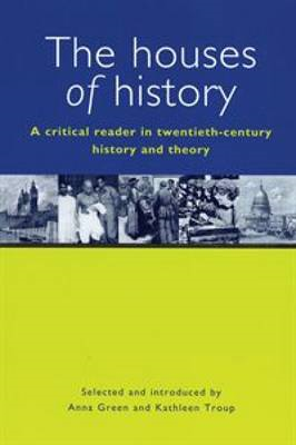 The Houses of History: A Critical Reader in Twentieth-century History and Theory (BOK)