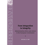 From Integration to Integrity: Administrative Ethics and Reform in the European Commission (BOK)