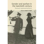 Gender and Warfare in the Twentieth Century (BOK)
