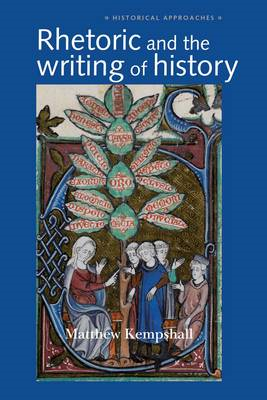 Rhetoric and the Writing of History, 400-1500 (BOK)