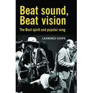 Beat Sound, Beat Vision: The Beat Spirit and Popular Song (BOK)