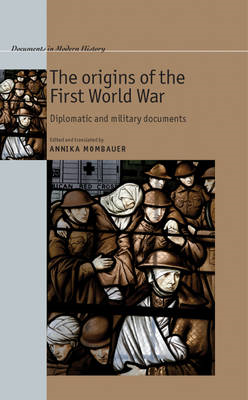 The Origins of the First World War: Diplomatic and Military Documents (BOK)