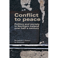 Conflict to Peace: Politics and Society in Northern Ireland Over Half a Century (BOK)