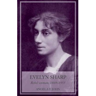 Evelyn Sharp: Rebel Woman, 1869-1955 (BOK)