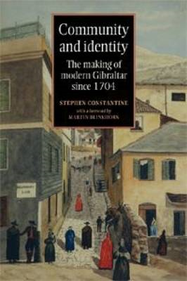 Community and Identity: The Making of Modern Gibraltar Since 1704 (BOK)