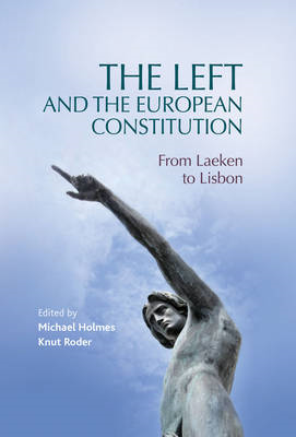 The Left and the European Constitution: From Laeken to Lisbon (BOK)