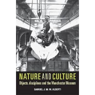 Nature and Culture: Objects, Disciplines and the Manchester Museum (BOK)