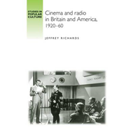 Cinema and Radio in Britain and America, 1920-60 (BOK)