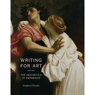 Writing for Art: The Aesthetics of Ekphrasis (BOK)