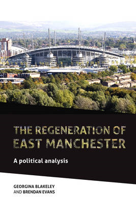 The Regeneration of East Manchester: A Political Analysis (BOK)