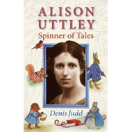 Alison Uttley: Spinner of Tales: The Authorised Biography of the Creator of Little Grey Rabbit (BOK)