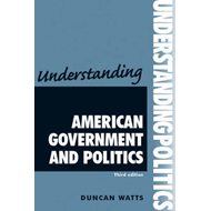 Understanding American Government and Politics (BOK)