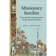 Missionary Families: Race, Gender and Generation on the Spiritual Frontier (BOK)