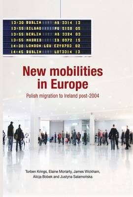 New Mobilities in Europe: Polish Migration to Ireland Post-2004 (BOK)
