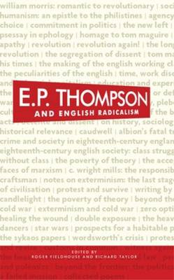 E. P. Thompson and English Radicalism (BOK)