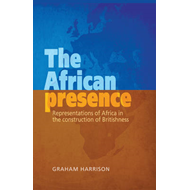 The African Presence: Representations of Africa in the Construction of Britishness (BOK)