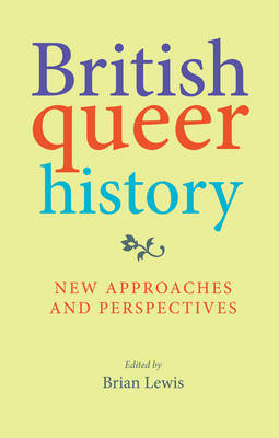 British Queer History: New Approaches and Perspectives (BOK)