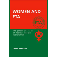 Women and ETA: The Gender Politics of Radical Basque Nationalism (BOK)