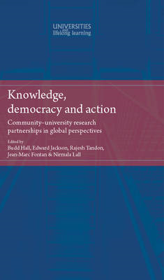 Knowledge, Democracy and Action: Community-University Research Partnerships in Global Perspectives (BOK)