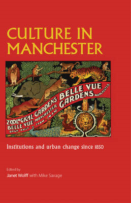 Culture in Manchester: Institutions and urban change since 1850 (BOK)