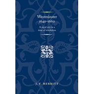 Westminster 1640-60: A Royal City in a Time of Revolution (BOK)