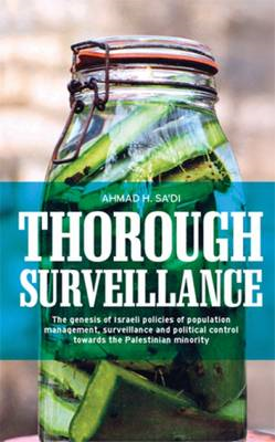 Thorough Surveillance: The Genesis of Israeli Policies of Population Management, Surveillance and Po (BOK)