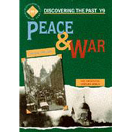 Peace and War: Discovering the Past for Y9 (BOK)