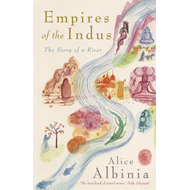 Empires of the Indus: The Story of a River (BOK)