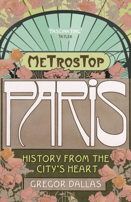 Metrostop Paris: History from the City's Heart (BOK)
