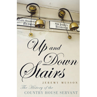 Up and Down Stairs: The History of the Country House Servant (BOK)