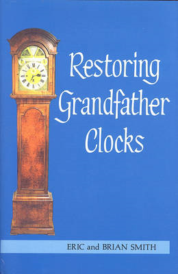 Restoring Grandfather Clocks (BOK)
