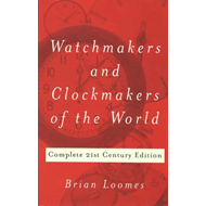 Watchmakers and Clockmakers of the World: Complete 21st Century Edition (BOK)