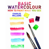Basic Watercolour: How to Paint What You See (BOK)