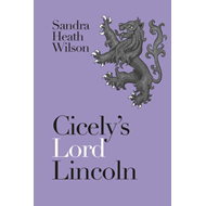 Cicely's Lord Lincoln (BOK)