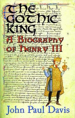The Gothic King  -  a Biography of Henry III (BOK)