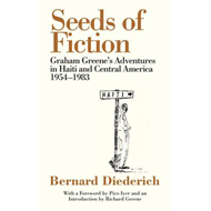 The Seeds of Fiction: Graham Greene's Adventures in Haiti and Central America, 1954  -  1983 (BOK)