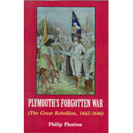 Plymouth's Forgotten War: The Great Rebellion, 1642-1646 (BOK)