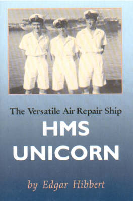 The Versatile Air Repair Ship HMS Unicorn (BOK)