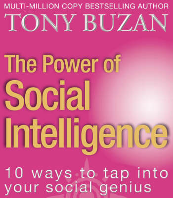 The Power of Social Intelligence: 10 Ways to Tap into Your Social Genius (BOK)