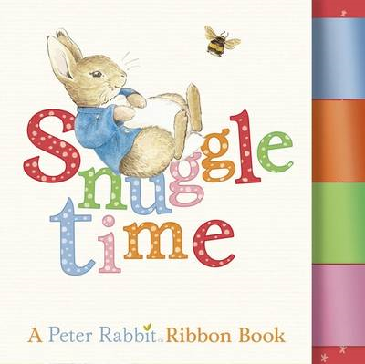 Snuggle Time: A Peter Rabbit Ribbon Book (BOK)