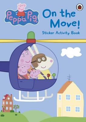 Peppa Pig: On the Move! Sticker Activity Book (BOK)