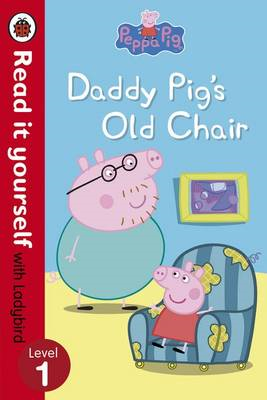 Peppa Pig: Daddy Pig's Old Chair - Read it Yourself with Lad (BOK)