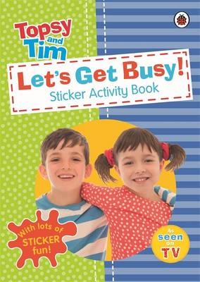 Let's Get Busy!: A Ladybird Topsy and Tim Sticker Activity B (BOK)