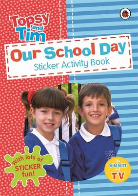 Our School Day: A Ladybird Topsy and Tim Sticker Activity Bo (BOK)