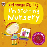 I'm Starting Nursery: A Princess Polly book (BOK)